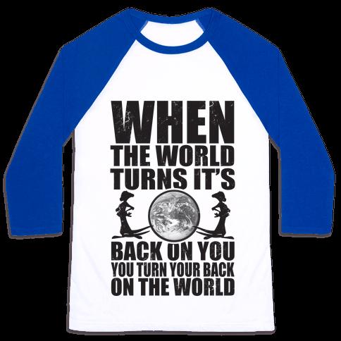 Turn Your Back On the World Baseball Tee