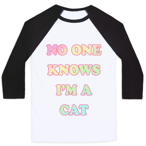 No One Knows I'm A Cat Baseball Tee