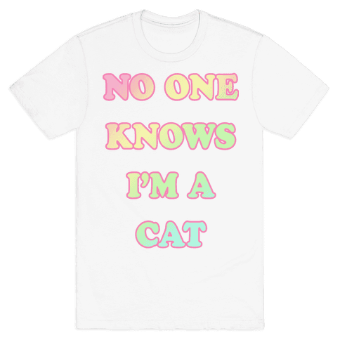 No One Knows I'm A Cat Mens T-Shirt