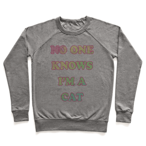 No One Knows I'm A Cat Pullover