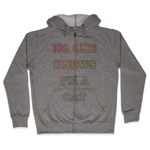No One Knows I'm A Cat Zip Hoodie