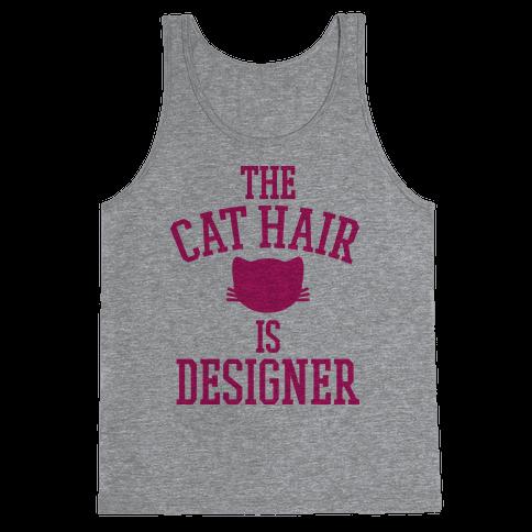 The Cat Hair is Designer Tank Top