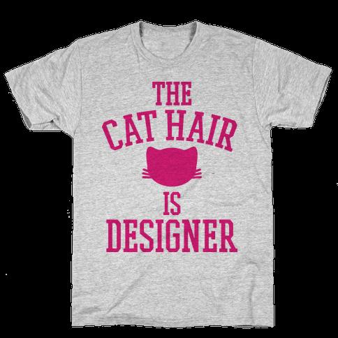The Cat Hair is Designer Mens T-Shirt