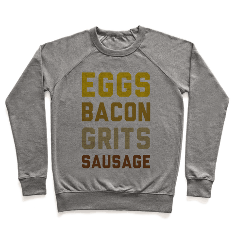 Eggs, Bacon, Grits, Sausage Pullover