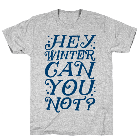 Winter Can You Not? Mens T-Shirt