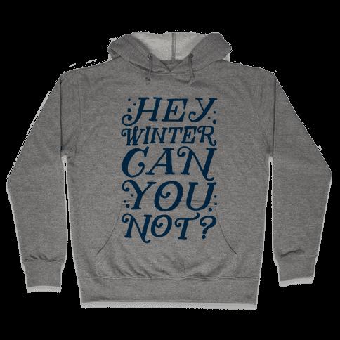 Winter Can You Not? Hooded Sweatshirt