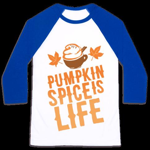 Pumpkin Spice Is Life Baseball Tee