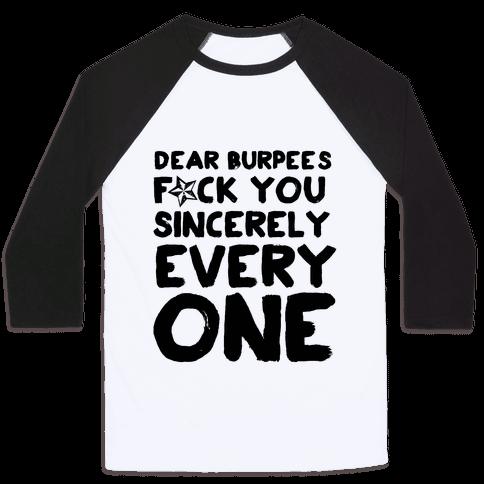 Dear Burpees F*** You Sincerely Everyone Baseball Tee