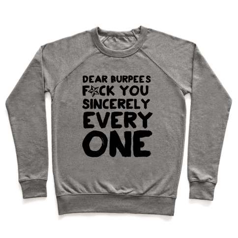 Dear Burpees F*** You Sincerely Everyone Pullover