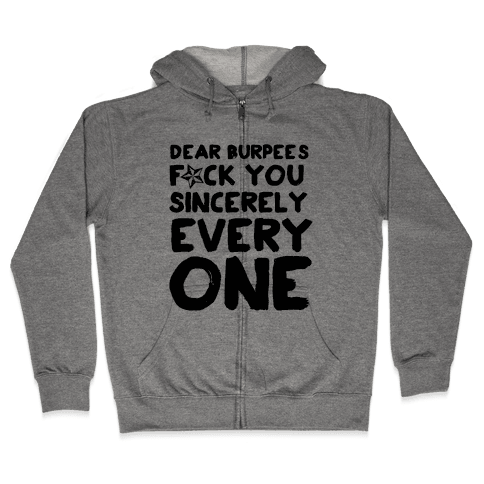 Dear Burpees F*** You Sincerely Everyone Zip Hoodie