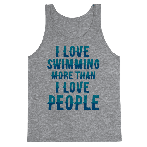 I Love Swimming More Than I Love People Tank Top