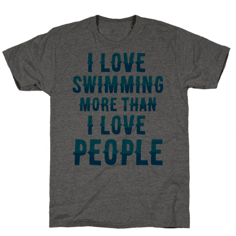 I Love Swimming More Than I Love People