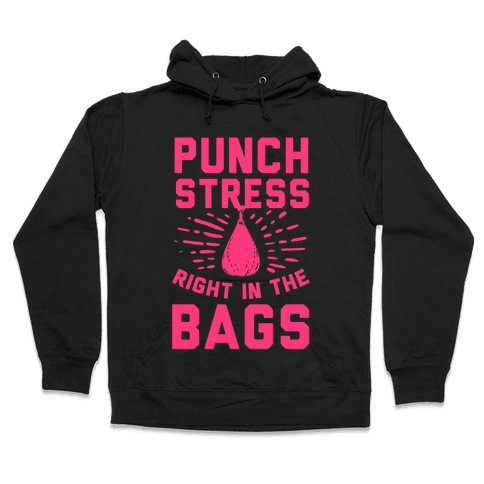 Punch Stress in The Bags! Hooded Sweatshirt