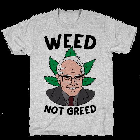 Weed Not Greed Mens T-Shirt