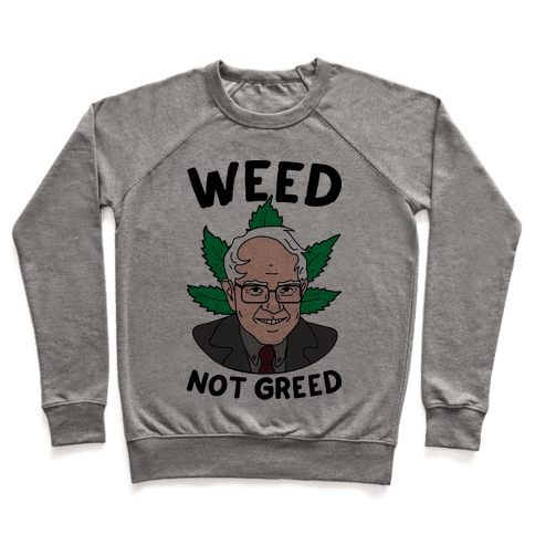 Weed Not Greed Pullover