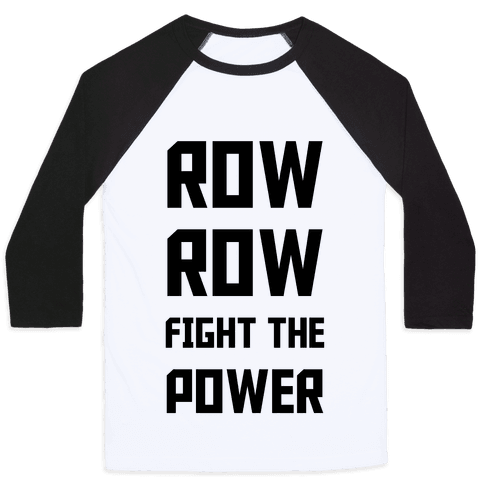 Row Row Fight The Power Baseball Tee