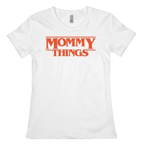 Mommy Things Parody Womens T-Shirt