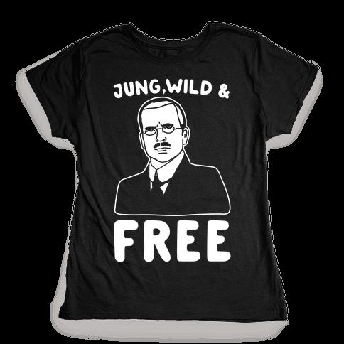 Jung Wild & Free Parody White Print Womens T-Shirt