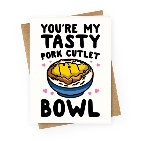 You're My Tasty Pork Cutlet Bowl Greeting Card