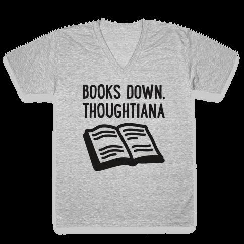 Books Down, Thoughtiana V-Neck Tee Shirt