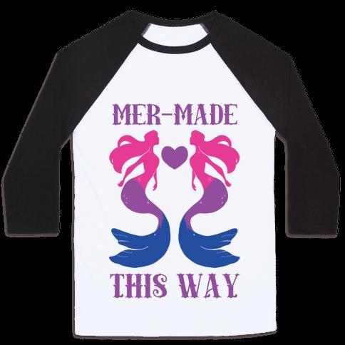 Mer-Made This Way - Bi Baseball Tee