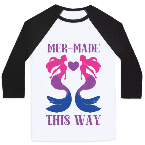 Mer-Made This Way - Bi Baseball Tee