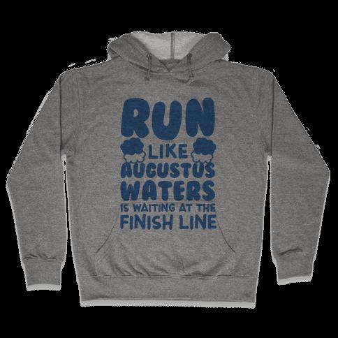 Run Like Augustus Waters Is Waiting At The Finish Line Hooded Sweatshirt