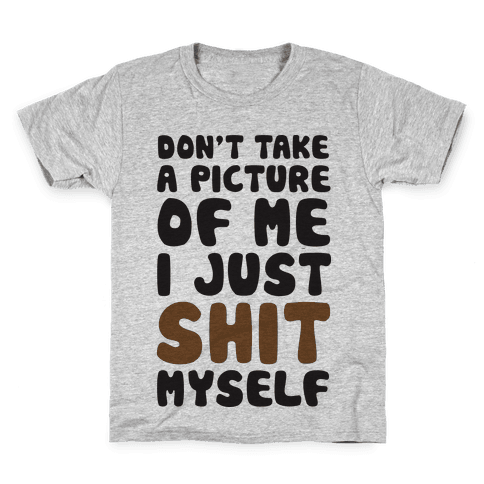 Don't Take A Picture Of Me Kids T-Shirt