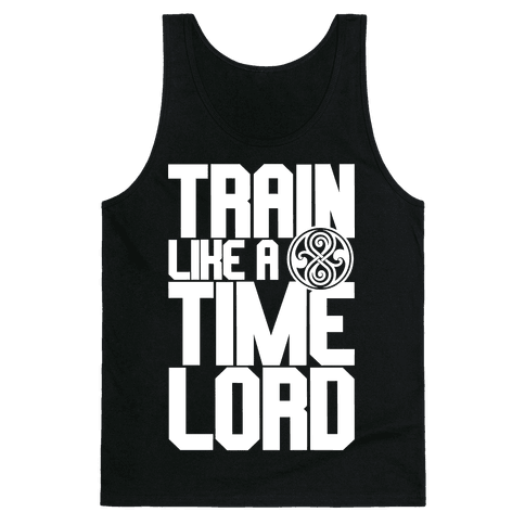 Train Like A Time Lord Tank Top