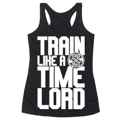 Train Like A Time Lord Racerback Tank Top