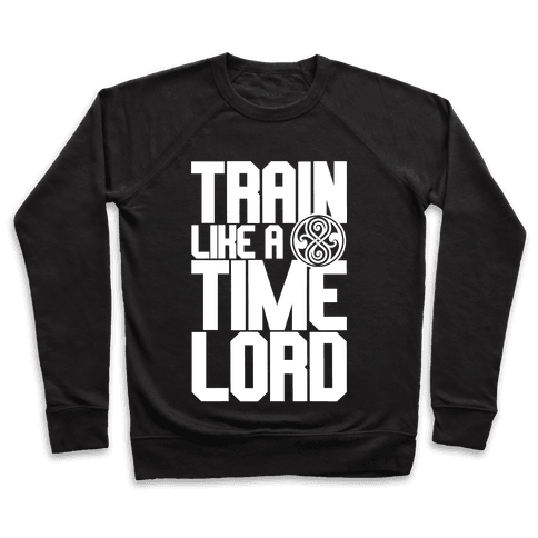 Train Like A Time Lord Pullover