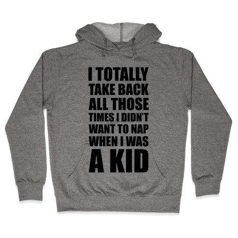 I Want To Take Back My Naps Hooded Sweatshirt