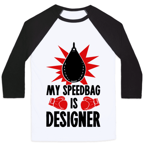 My Speedbag is Designer Baseball Tee