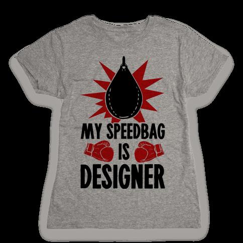 My Speedbag is Designer Womens T-Shirt