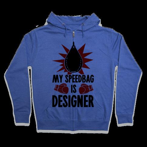 My Speedbag is Designer Zip Hoodie