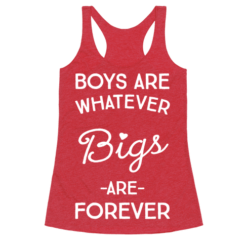 Boys Are Whatever Bigs Are Forever