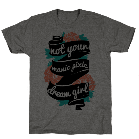 Not Your Manic Pixie Dream Girl Mens T-Shirt