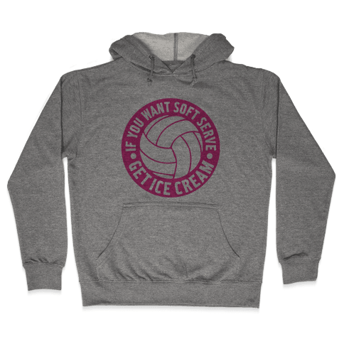 If You Want Soft Serve Get Ice Cream Hooded Sweatshirt
