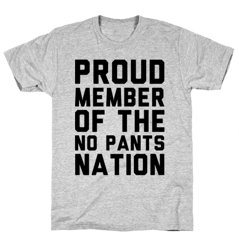 Proud Member Of The No Pants Nation Mens T-Shirt