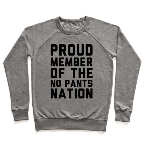 Proud Member Of The No Pants Nation Pullover