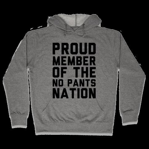 Proud Member Of The No Pants Nation Hooded Sweatshirt