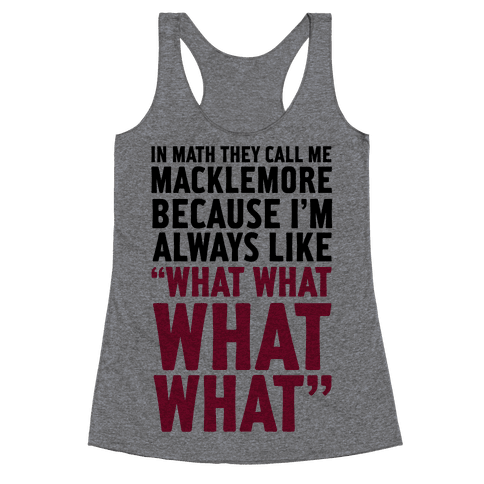 They Call Me Macklemore Racerback Tank Top