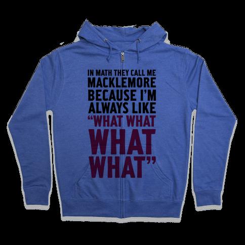 They Call Me Macklemore Zip Hoodie