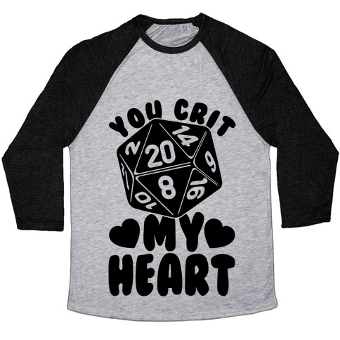 You Crit MY Heart Baseball Tee