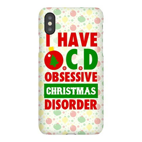 I Have OCD Phone Case
