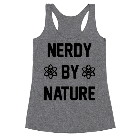 Nerdy By Nature Racerback Tank Top
