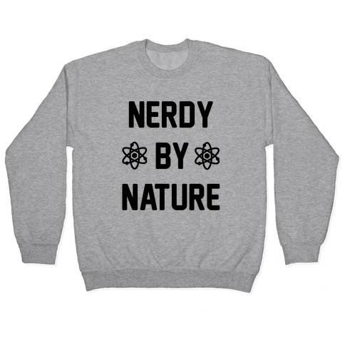 Nerdy By Nature Pullover