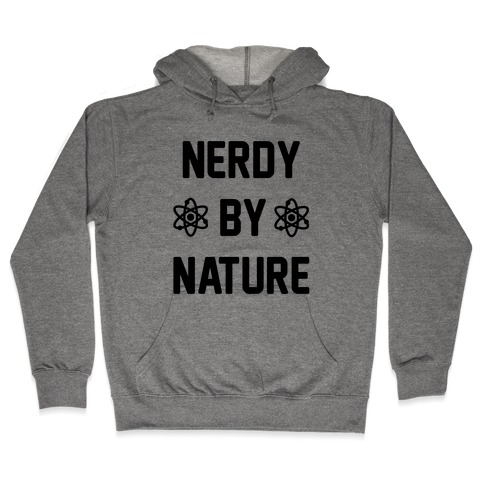 Nerdy By Nature Hooded Sweatshirt