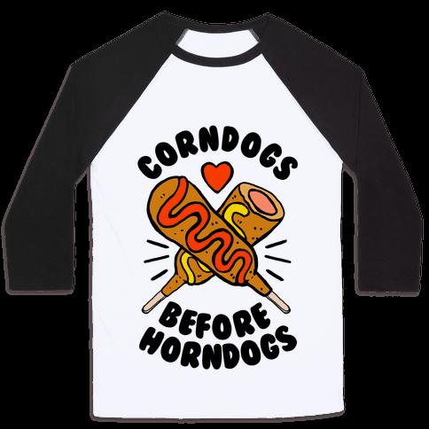 Corndogs Before Horndogs Baseball Tee