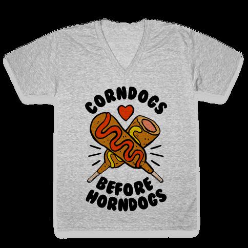 Corndogs Before Horndogs V-Neck Tee Shirt